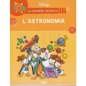 La grande scienza -L'astronomiai - n. 4 - settimanale - 1/5/2021