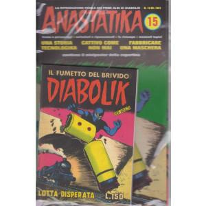 Diabolik + Anastatika - n. 15  del 1964 - Lotta disperata  - settimanale -