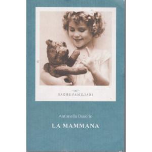 Saghe familiari -Antonella Ossorio - La mammana - n. 8  - settimanale - 281  pagine