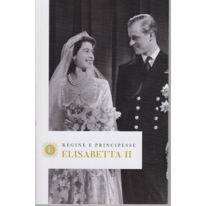 Regine e principesse - Elisabetta II  - n.1 - settimanale - 157   pagine