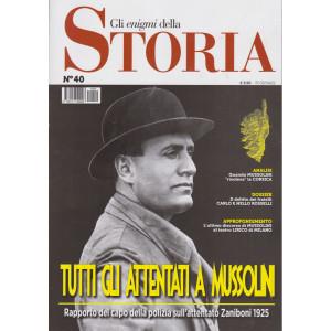 Gli enigmi della storia - n.40 - Tutti gli attentati a Mussolini - 3/4/2021