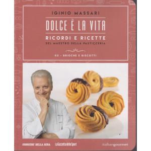 Iginio Massari - Dolce è la vita - n. 2 -Brioche e biscotti -  settimanale