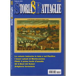 Storia & Battaglie - n. 221 -febbraio  2021 - mensile