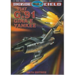 Dimensione Cielo - Fiat G.91 Gina e Yankee - n. 24 marzo - aprile 2021 - bimestrale