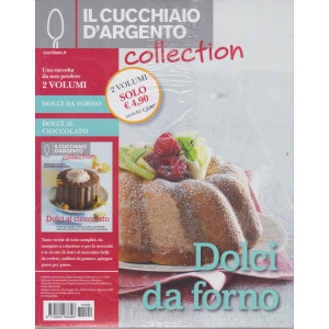 Il cucchiaio d'argento collection - n. 9 - Dolci al forno + Dolci al cioccolato - 2 riviste