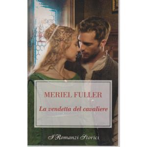 Harmony I Romanzi Storici -La vendetta del cavaliere - Meriel Fuller - n. 241 - bimestrale - maggio 2021