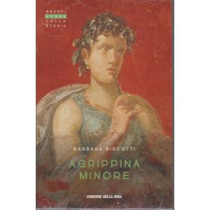 Grandi donne della storia - Agrippina Minore  - Barbara Biscotti - n. 25 - settimanale -