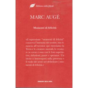 Biblioteca della felicità - Marc Augè - Momenti di felicità  - n. 4- settimanale - 140 pagine