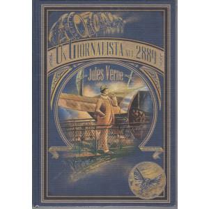 Un giornalista nel 2889 - Jules Verne -  n. 17 -  - settimanale - 28/5/2021 - copertina rigida