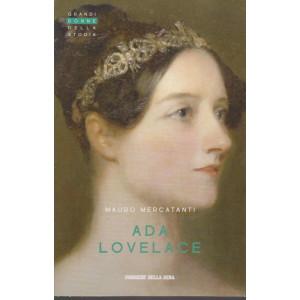 Grandi donne della storia - Ada Lovelace - Mauro Mercatanti- n. 36 - settimanale - 153 pagine