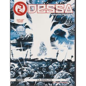Odessa Resistenza  -La risalita  - n. 22 - marzo 2021 - mensile
