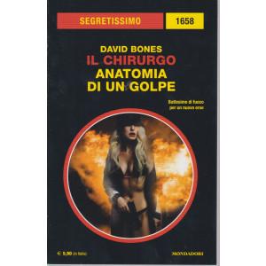 Segretissimo - n. 1658  -David Bones - Il chirurgo - Anatomia di un golpe   - maggio 2021   - bimestrale