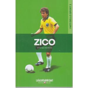 I miti dello sport -Zico - di Iacopo Iandiorio -  n. 13 - settimanale - 127  pagine
