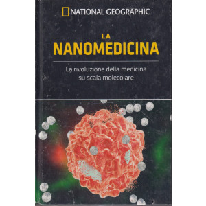 I grandi segreti del cervello - National Geographic -La nanomedicina-  n. 27  - settimanale- 10/9/2021 - copertina rigida