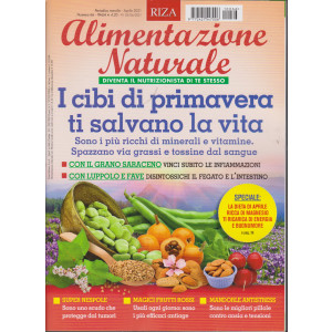 Alimentazione naturale - I cibi di primavera ti salvano la vita -  n. 66 - mensile - aprile  2021