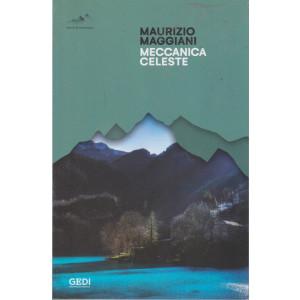 Maurizio Maggiani - Meccanica celeste - n. 17 - 10/7/2021 - settimanale - 330 pagine