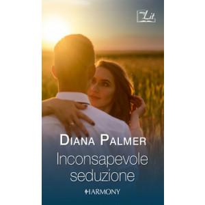 Harmony MyLit - Inconsapevole seduzione Di Diana Palmer