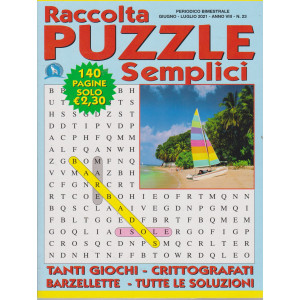 Raccolta Puzzle Semplici - n. 23 -bimestrale - giugno - luglio  2021- 140  pagine