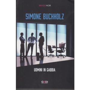 Brivido Noir -Simone Buchholz - Uomini in gabbia - n. 33 - settimanale - 14/1/2021 -234  pagine