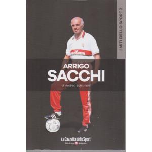 I miti dello sport -Arrigo Sacchi - di Andrea Schianchi  -  n. 15 - settimanale - 133 pagine