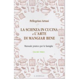La scienza in cucina e l'arte di mangiar bene - Pellegrino Artusi - n.3 - 329  pagine
