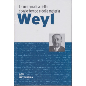 Geni della matematica -Weyl- n. 53 - settimanale - 11/2/2021-  copertina rigida