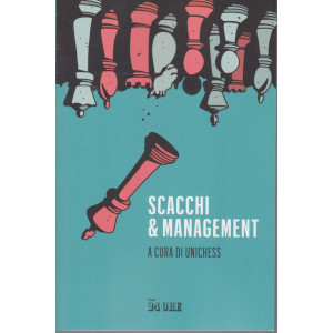 Piccola Biblioteca del Sole 24 Ore - Scacchi & management - n. 1/2021 - mensile