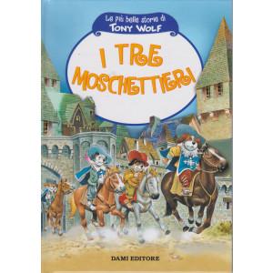 Le più belle storie di Tony Wolf-I tre moschettieri   - n. 20- settimanale - copertina rigida - 61 pagine