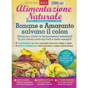 Alimentazione naturale - Banane e Amaranto salvano il colon n. 65 - mensile - marzo 2021