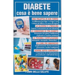 Diabete cosa è bene sapere- n. 8 - 24/7/2021