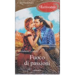 I Romanzi Introvabili - Fuoco di passioni - n. 77 - mensile - luglio 2021