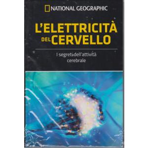 National Geographic -L'elettricità del cervello -  n. 20  - settimanale - 23/7/2021 - copertina rigida