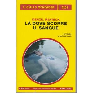 Il giallo Mondadori - n. 3201  -Denzil Meyrick - Là dove scorre il sangue - marzo 2021 - mensile