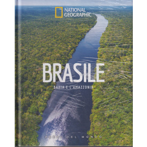 National Geographic  -Brasile - Bahia e l'Amazzonia -  -n. 54  - 10/9/2021 - settimanale - copertina rigida