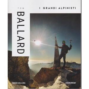 I grandi alpinisti -Tom Ballard - n. 23 - settimanale