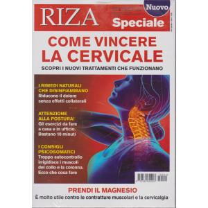 Riza Speciale - Come vincere la cervicale- n. 24 - bimestrale - giugno - luglio 2021