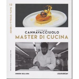 Master di Cucina - Antonino Cannavacciuolo - n. 13  - Pasta sfoglia e briseè  - Dall'impasto alla sfogliatura -   settimanale