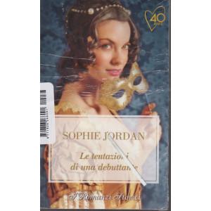 I romanzi storici - Le tentazioni di una debuttante - Sophie Jordan - n. 238- 15/1/2021- bimestrale -