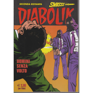 Diabolik Swiisss - seconda ristampa - n. 321-Uomini senza volto - mensile - 20/2/2021