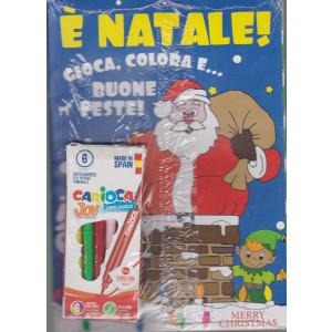 E' Natale! Gioca, colora e....Buone Feste! - n. 2 - dicembre 2020 - 2 fantastici giornalini + una confezione di 6  pennarelli Carioca super lavabili