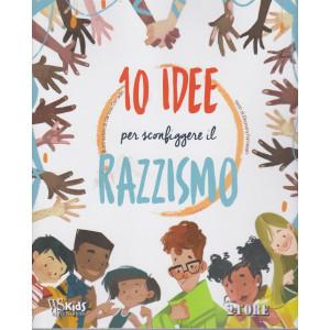 10 idee per sconfiggere il razzismo - n. 1/2021 - mensile -