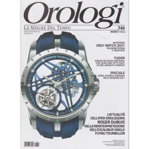 Orologi - n. 346 - agosto - settembre 2021 - mensile