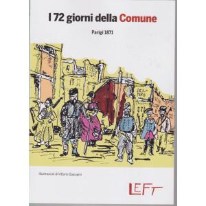 Left -I 72 giorni della Comune  - Parigi 1871 - n. 21 - 9/4/2021 - settimanale - 117 pagine