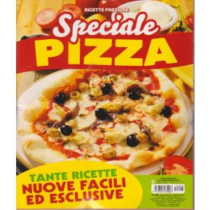 Ricette preziose - Speciale pizza - n. 3 - bimestrale - ottobre - novembre 2021