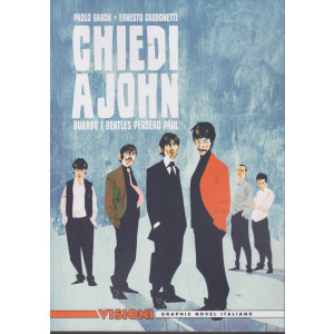 Graphic Novel Italia - Visioni -Chiedi a John quando i Beatles persero Paul - n. 32 - settimanale -