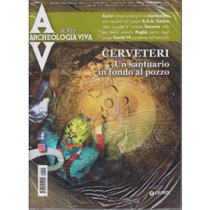 Archeologia Viva - Cerveteri. Un santuario in fondo al pozzo  - n. 205 - bimestrale -gennaio - febbraio 2021