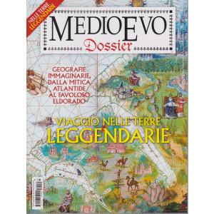 Medioevo Dossier - n. 45 -Viaggio nelle terre leggendarie-- 17 luglio 2021- bimestrale -
