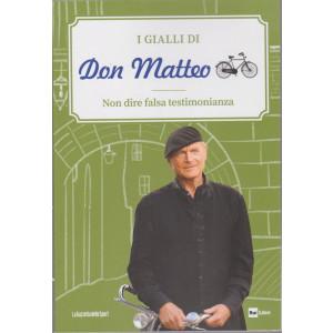 I Gialli di Don Matteo - Non dire falsa testimonianza - n. 18 - settimanale -