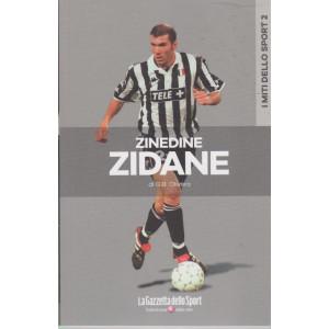 I miti dello sport -Zinedine Zidane di G.B. Olivero-  n. 17 - settimanale - 133 pagine