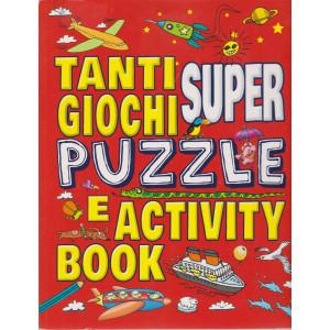 Tanti giochi super puzzle e activity book - n. 28 - trimestrale - marzo - maggio 2021